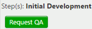 Initial development step with request QA button