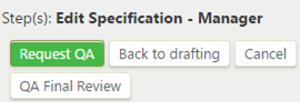 Edit specification manager step with request QA, back to drafting, cancel, and QA final review buttons