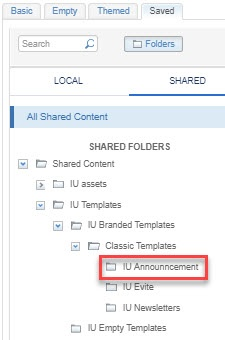 In the folder tree, go to 'Shared Content > IU Templates > IU Branded Templates > Classic Templates > IU Announcement'
